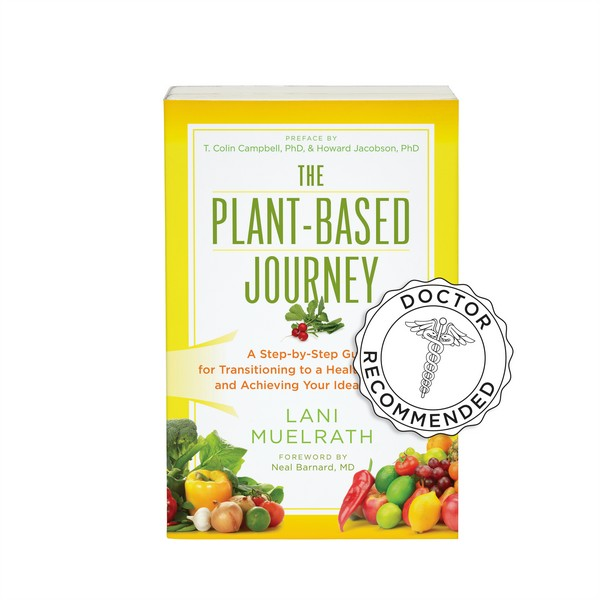 Now Doctor Recommended for Your Health:  The Plant-Based Journey Book