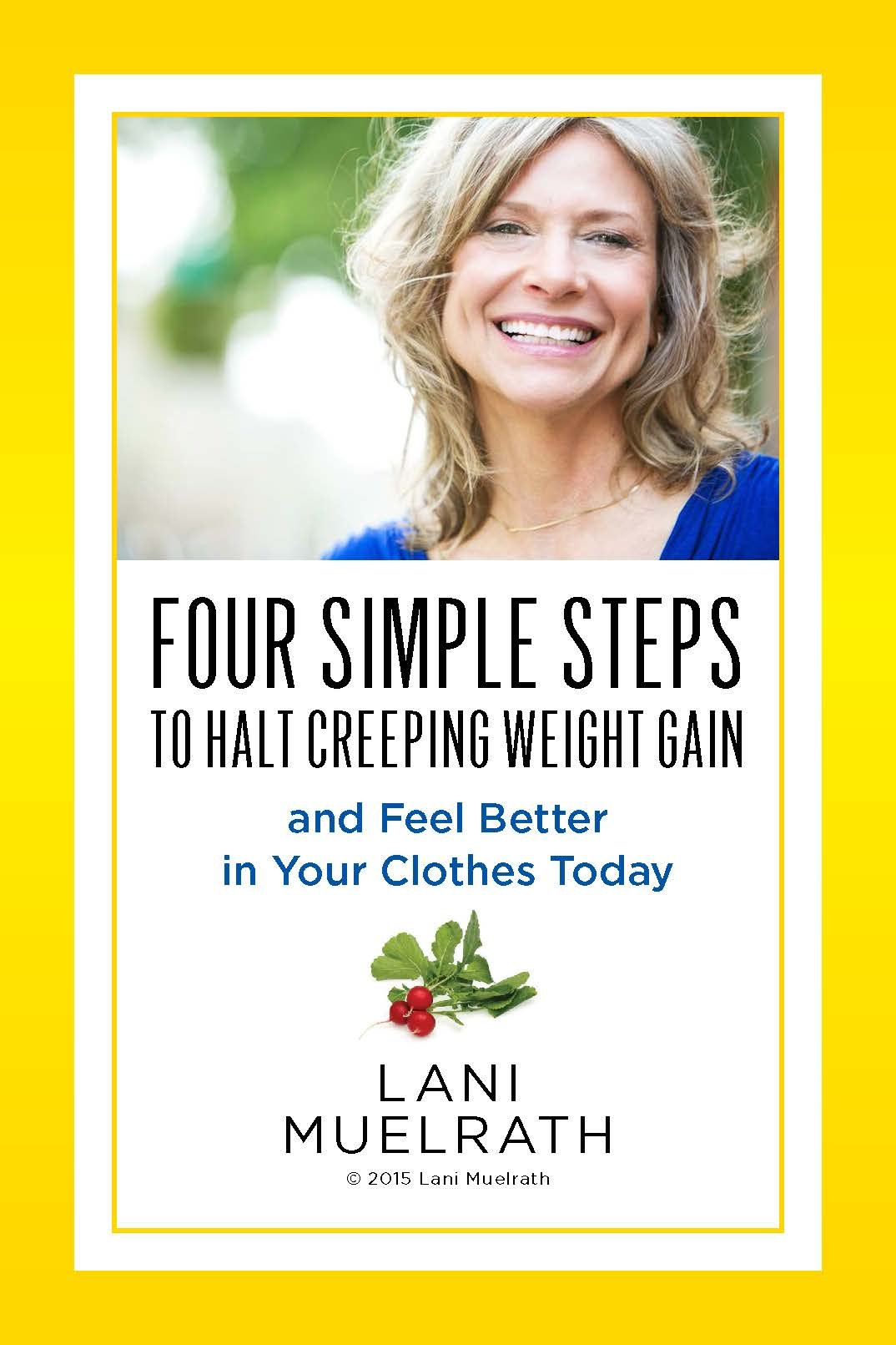 4 Steps To Success: Four Steps To Halt Creeping Weight Gain And Feel Better In