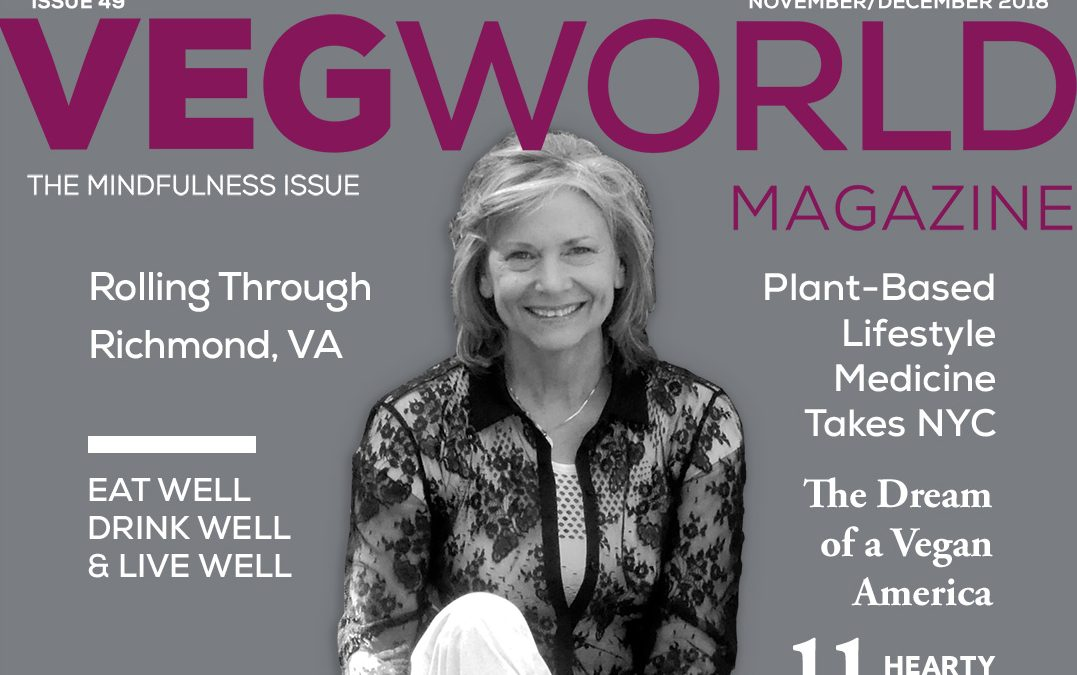 Never Thought This Would Be on My Resume:  VegWorld Magazine Mindfulness Issue Cover Girl?
