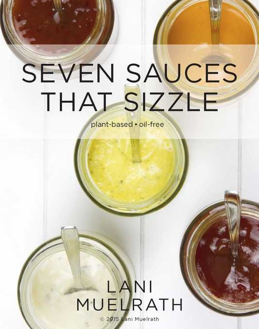 7 Sauces That Put Sizzle on Your Plant-Based Plate and other Plant-Based Journey Bonus Gifts!